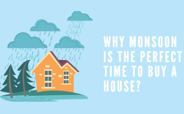 monsoon is perfect time to buy home